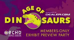 Age of Dinosaurs Members-Only Exhibit Preview Party