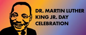 Dr. Martin Luther King Jr. Day Celebration: silhouette of MLK smiling over colored gradient