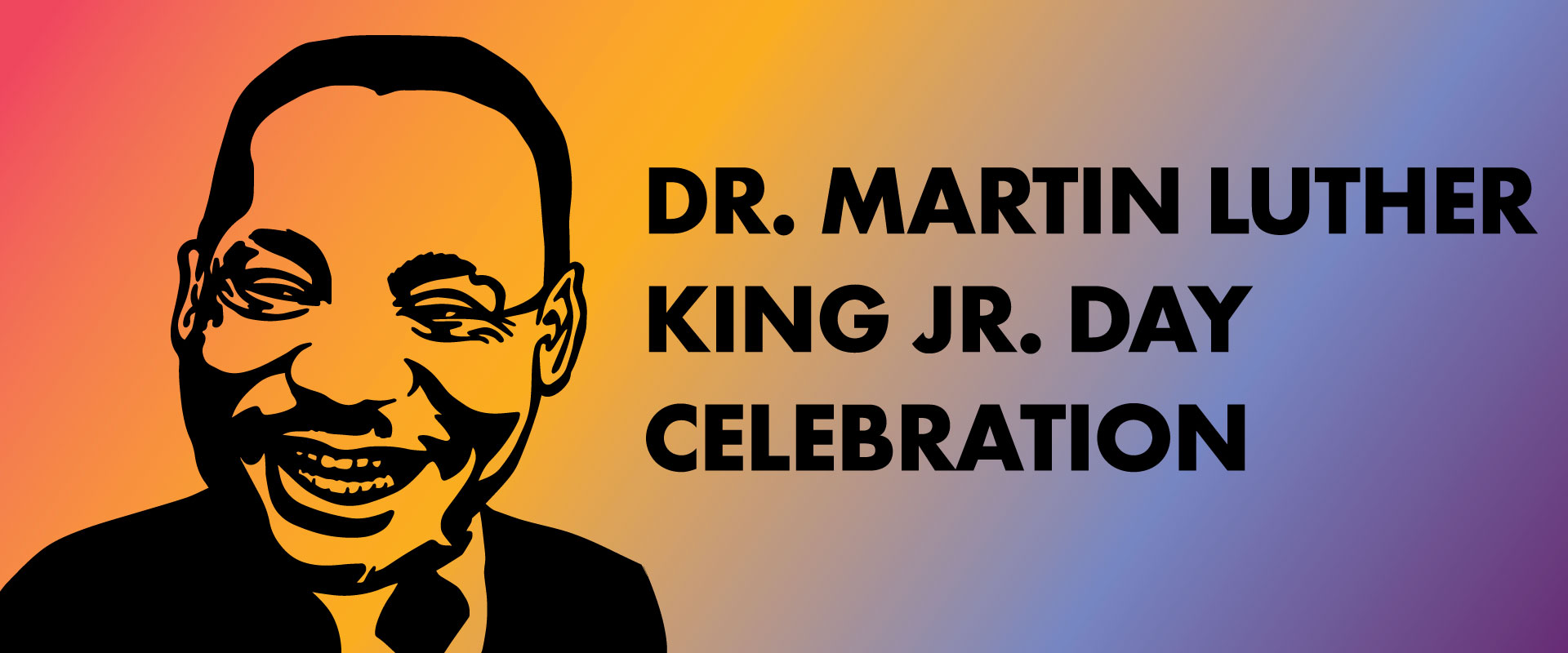 "Image of Dr. Martin Luther King Jr smiling over a rainbow gradient with the words ""Dr. Martin Luther King Jr. Day Celebration"""