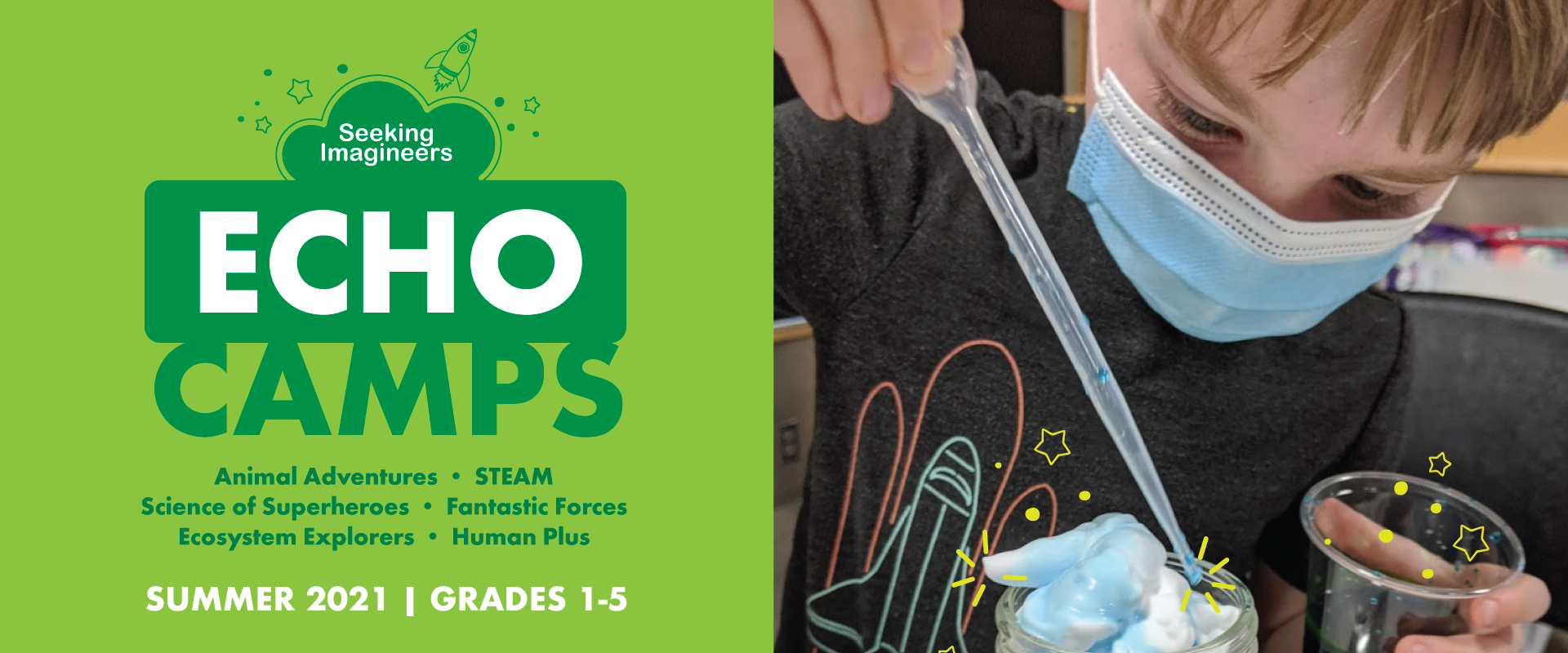ECHO Camps for Summer 2021, Grades 1-5. One side is green; the other side has a boy with a face masks dropping color on to shaving cream as an experiment.