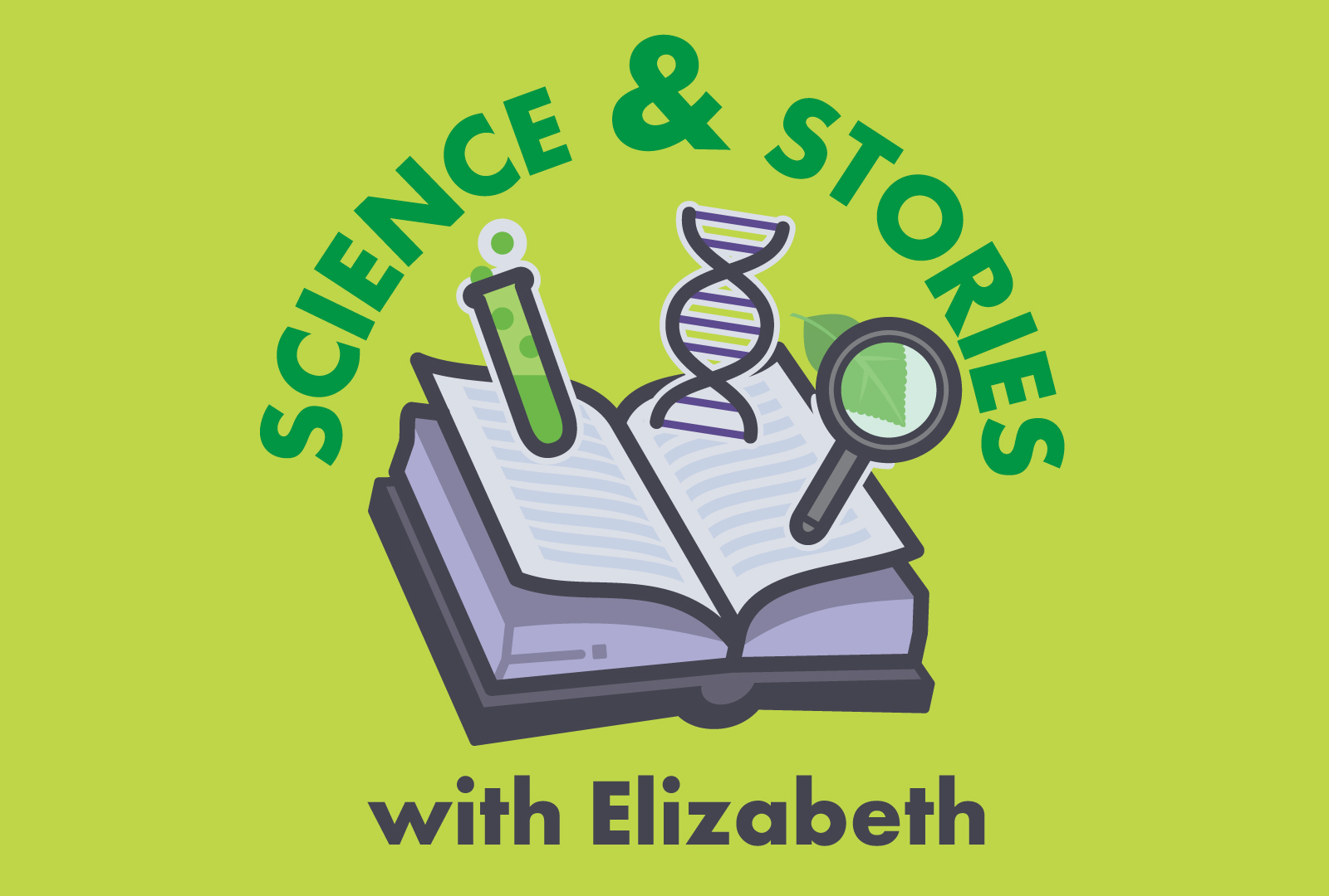 Green image with the words Science and Stories with Elizabeth with a graphic of an open book