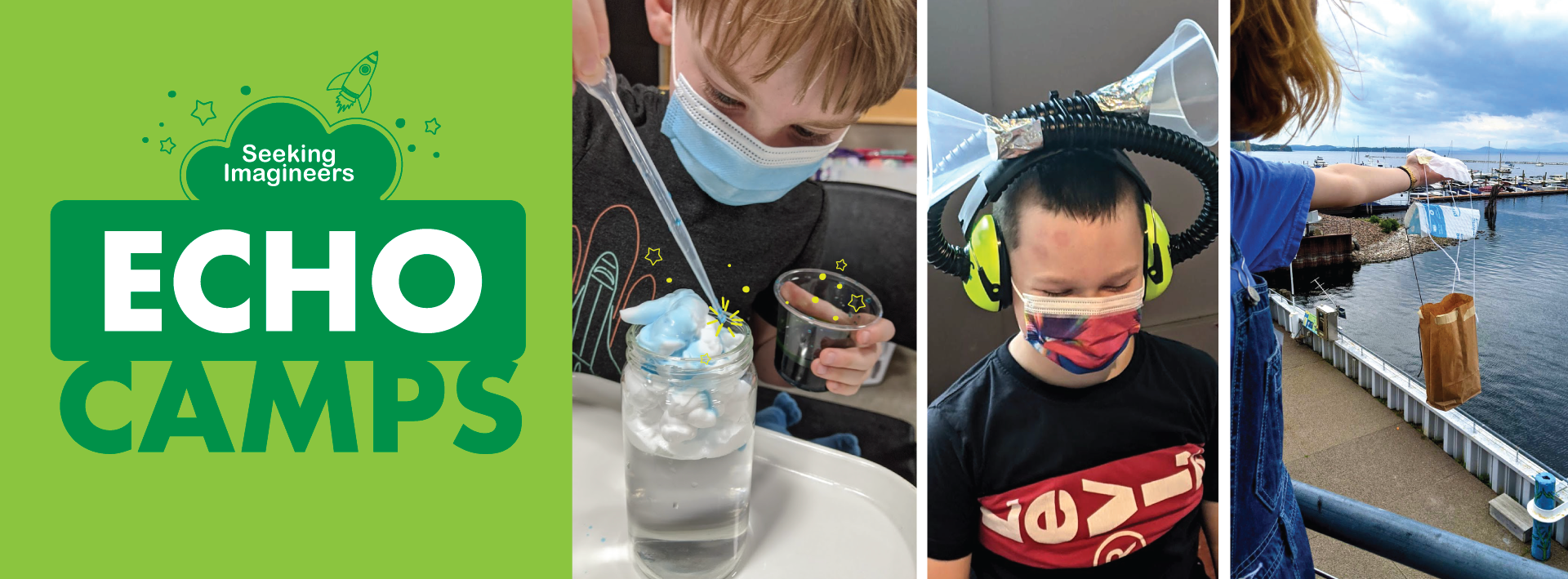 """Graphic says """"ECHO Camps, Seeking Imagineers"""" and has a photo from past camps: kid using dropper to drop color on clouds, a kid with headphones, a kid dropping a contraption over the edge of the outside deck."""